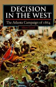 Decision in the West; The Atlanta Campaign of 1864 By Albert Castel