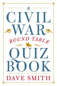 A Civil War Round Table Quiz Book; by Dave Smith,Dulles