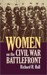 Women on the Civil War Battlefront By Richard H. Hall
